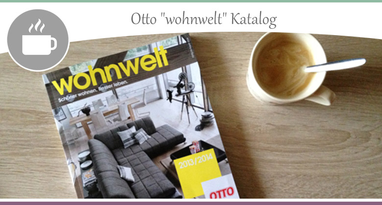 der neue otto wohnwelt katalog ist da wohncore. Black Bedroom Furniture Sets. Home Design Ideas