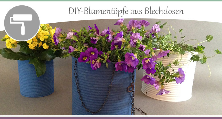 basteln mit dosen diy blumentopf aus blechdosen. Black Bedroom Furniture Sets. Home Design Ideas