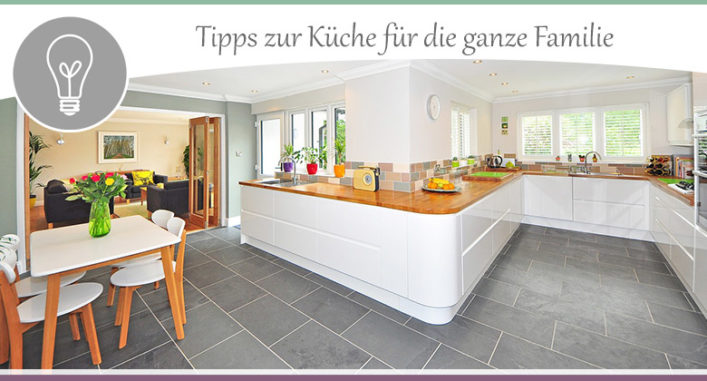 Küchen familienfreundlich einrichten: 10 Gestaltungstipps › wohncore